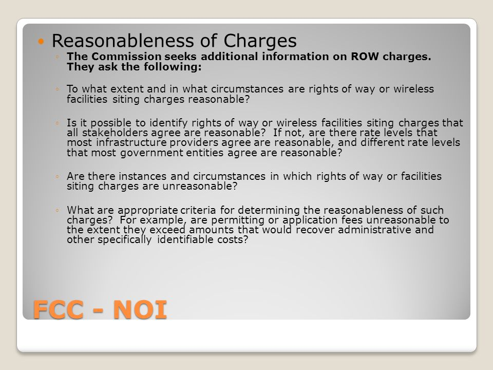 FCC - NOI Reasonableness of Charges ◦The Commission seeks additional information on ROW charges.