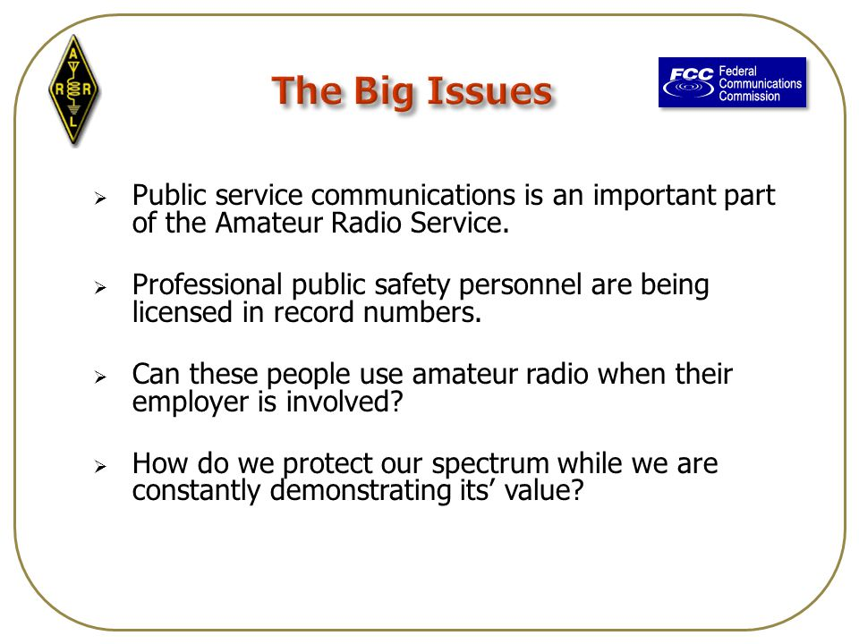  Public service communications is an important part of the Amateur Radio Service.