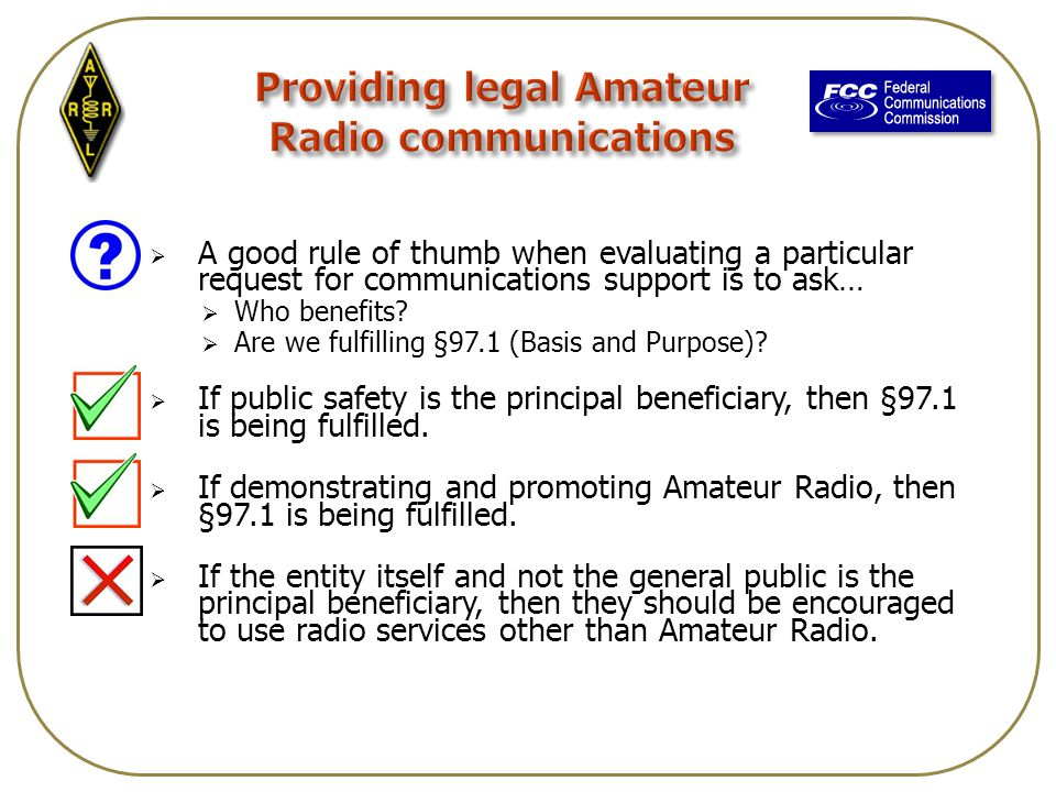  A good rule of thumb when evaluating a particular request for communications support is to ask…  Who benefits.
