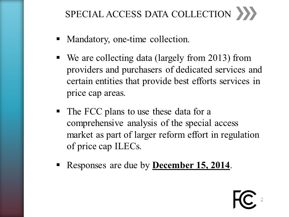 SPECIAL ACCESS DATA COLLECTION 2  Mandatory, one-time collection.