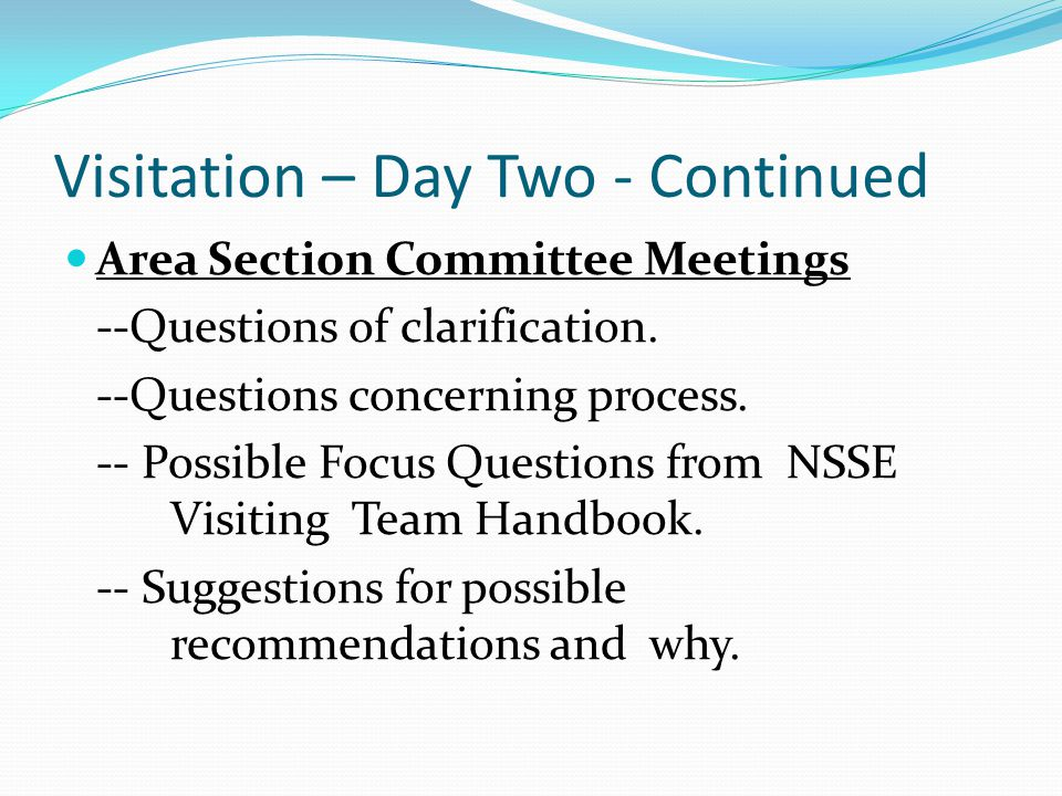 Visitation – Day Two - Continued Area Section Committee Meetings --Questions of clarification.