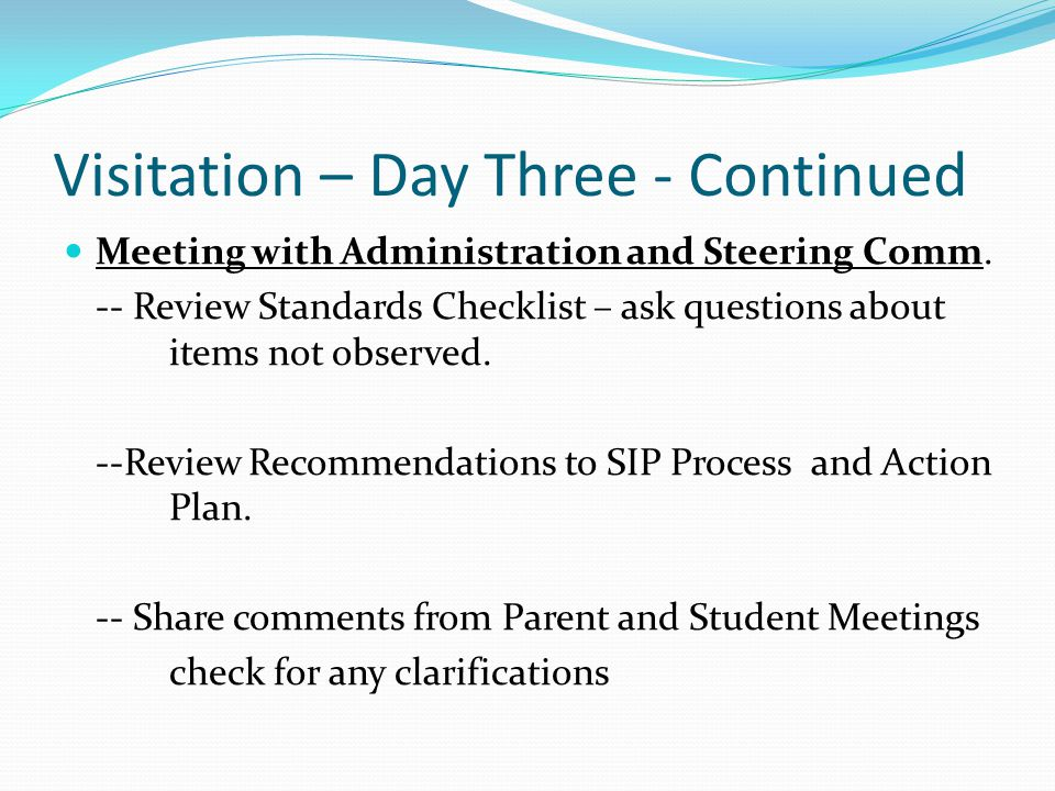 Visitation – Day Three - Continued Meeting with Administration and Steering Comm.