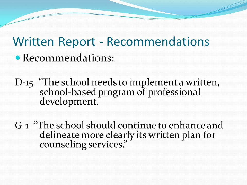 Written Report - Recommendations Recommendations: D-15 The school needs to implement a written, school-based program of professional development.