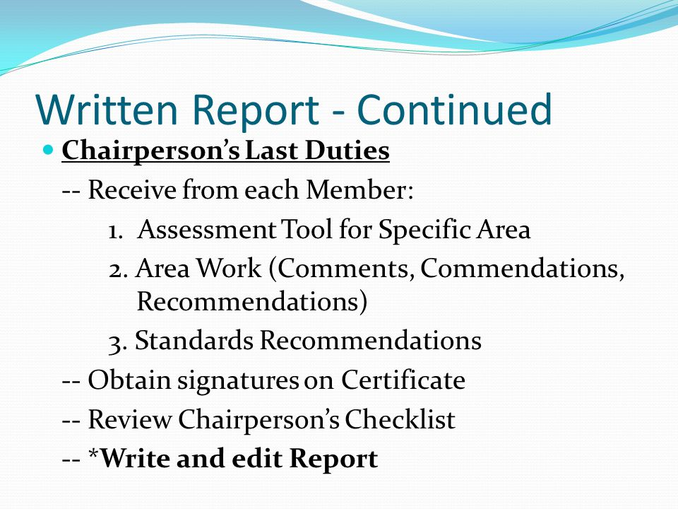 Written Report - Continued Chairperson's Last Duties -- Receive from each Member: 1.
