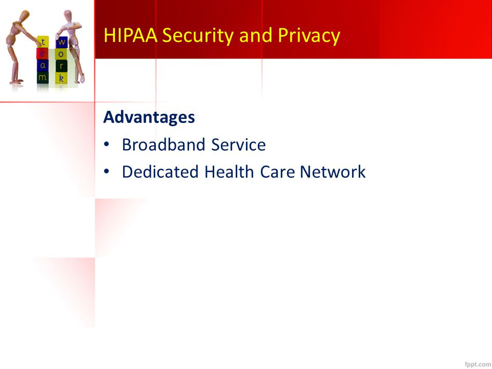 HIPAA Security and Privacy Advantages Broadband Service Dedicated Health Care Network