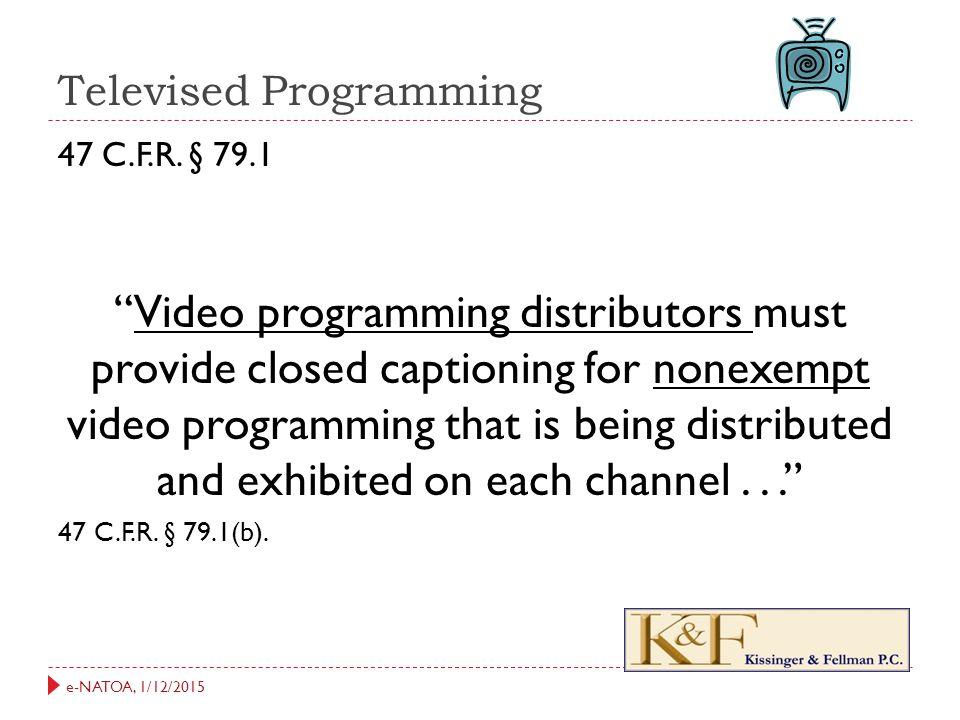 e-NATOA, 1/12/2015 Televised Programming 47 C.F.R.