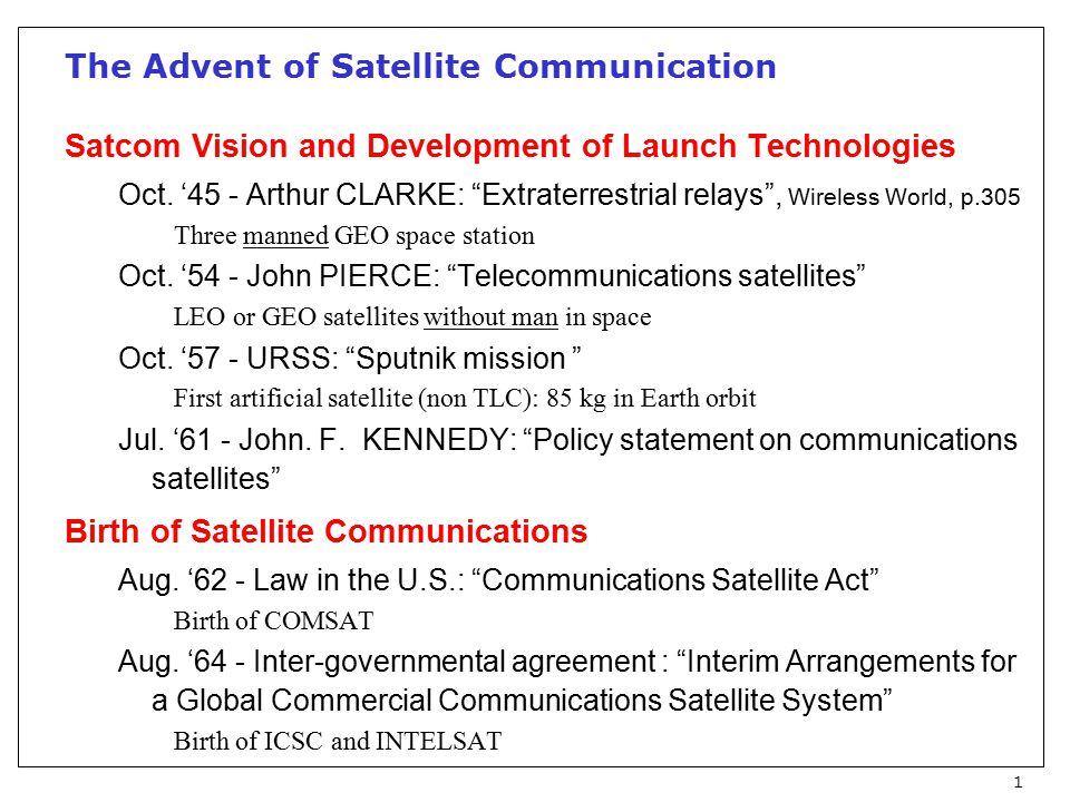 1 The Advent of Satellite Communication Satcom Vision and Development of Launch Technologies Oct.