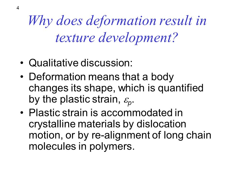 4 Why does deformation result in texture development.