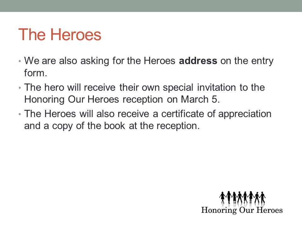 The Heroes We are also asking for the Heroes address on the entry form.