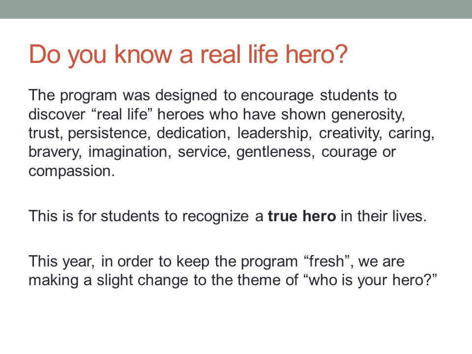 Do you know a real life hero.