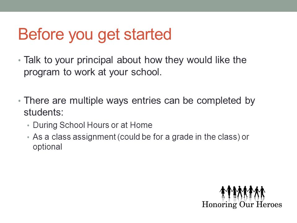 Before you get started Talk to your principal about how they would like the program to work at your school.