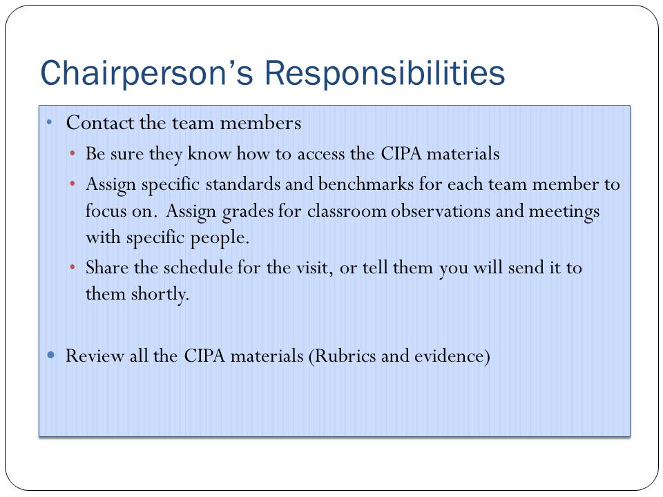 The Visitation – Team Responsibilities Review the CIPA documents and evidence Review the rating and evidence for each benchmark.