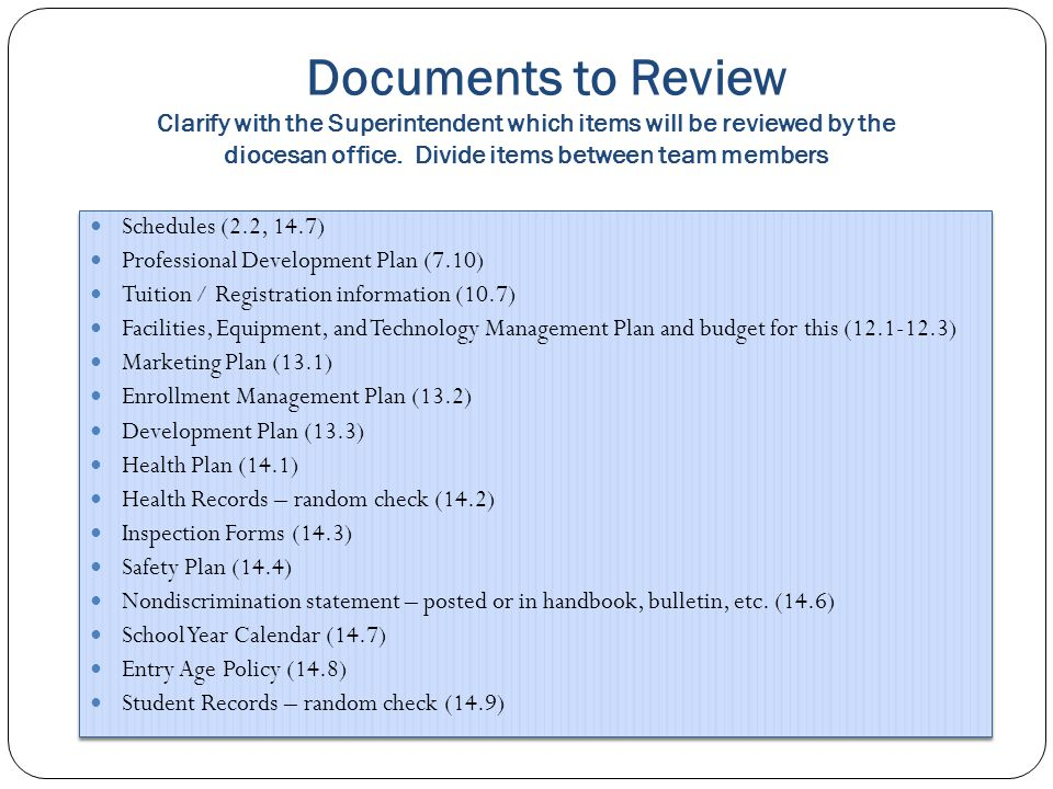 Documents to Review Clarify with the Superintendent which items will be reviewed by the diocesan office.