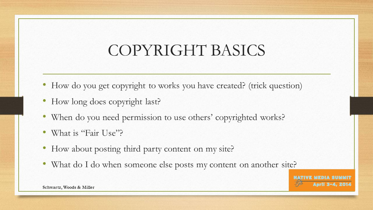 Copyright Duration http://librarycopyright.net/resources/digitalslider Schwartz, Woods & Miller