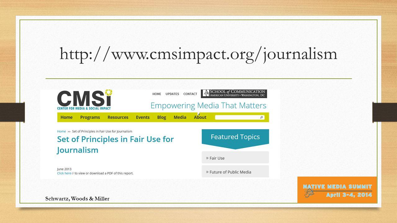 http://www.cmsimpact.org/journalism Schwartz, Woods & Miller