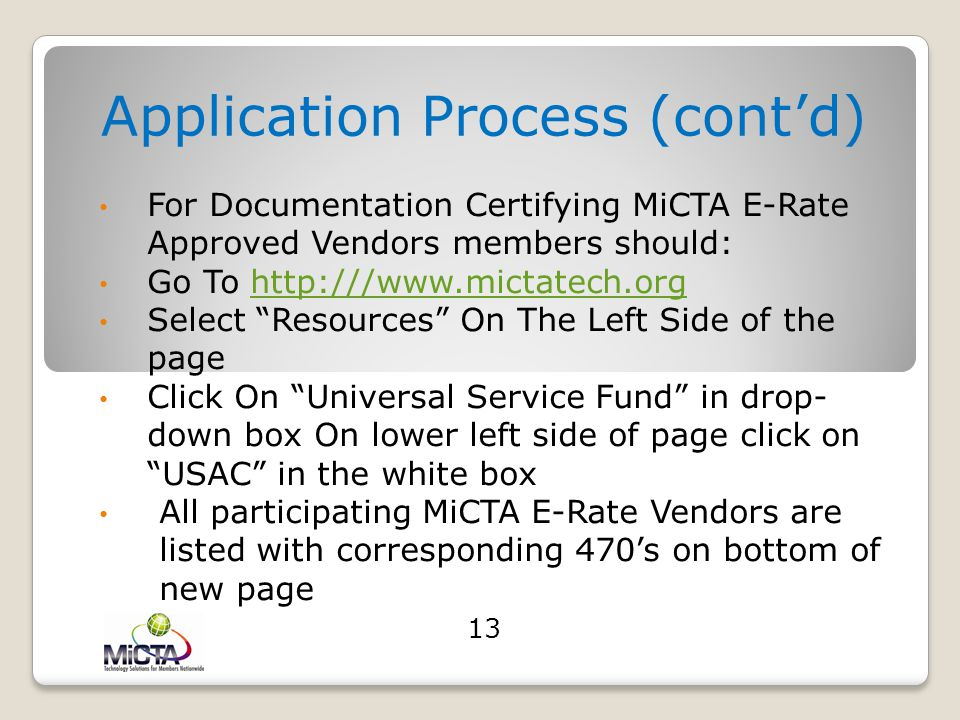 Application Process for MiCTA Health Care Members By FCC Commission ruling MiCTA Health Care Members Are Allowed to Avoid The Form 461 (Bidding Proces