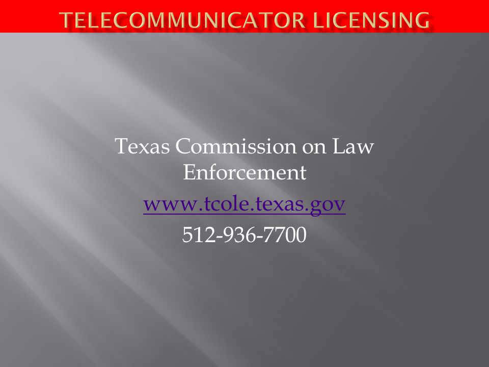 Texas Commission on Law Enforcement www.tcole.texas.gov 512-936-7700