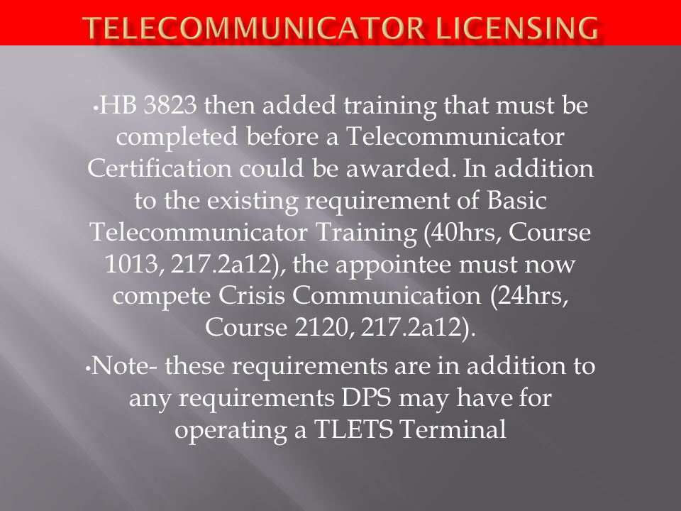 HB 3823 then added training that must be completed before a Telecommunicator Certification could be awarded.