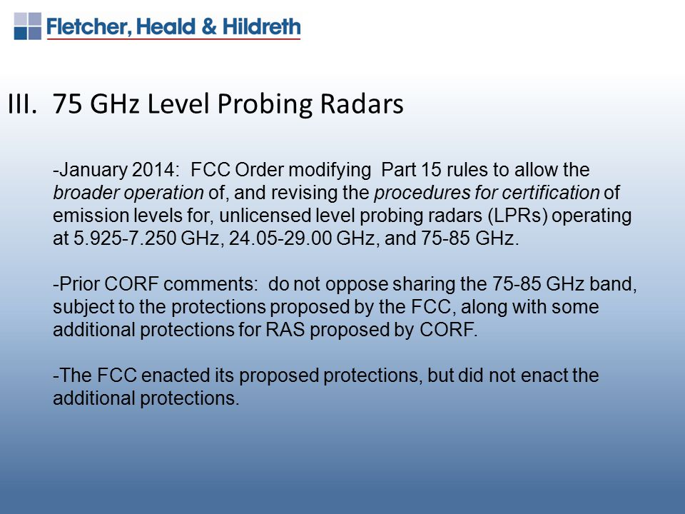 III. 75 GHz Level Probing Radars -January 2014: FCC Order modifying Part 15 rules to allow the broader operation of, and revising the procedures for c