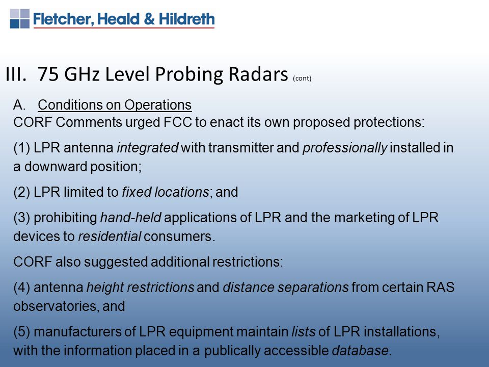 III. 75 GHz Level Probing Radars (cont) A.Conditions on Operations CORF Comments urged FCC to enact its own proposed protections: (1) LPR antenna inte