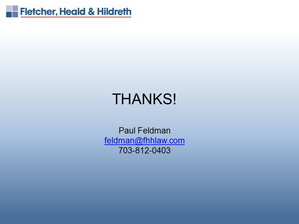 THANKS! Paul Feldman feldman@fhhlaw.com 703-812-0403