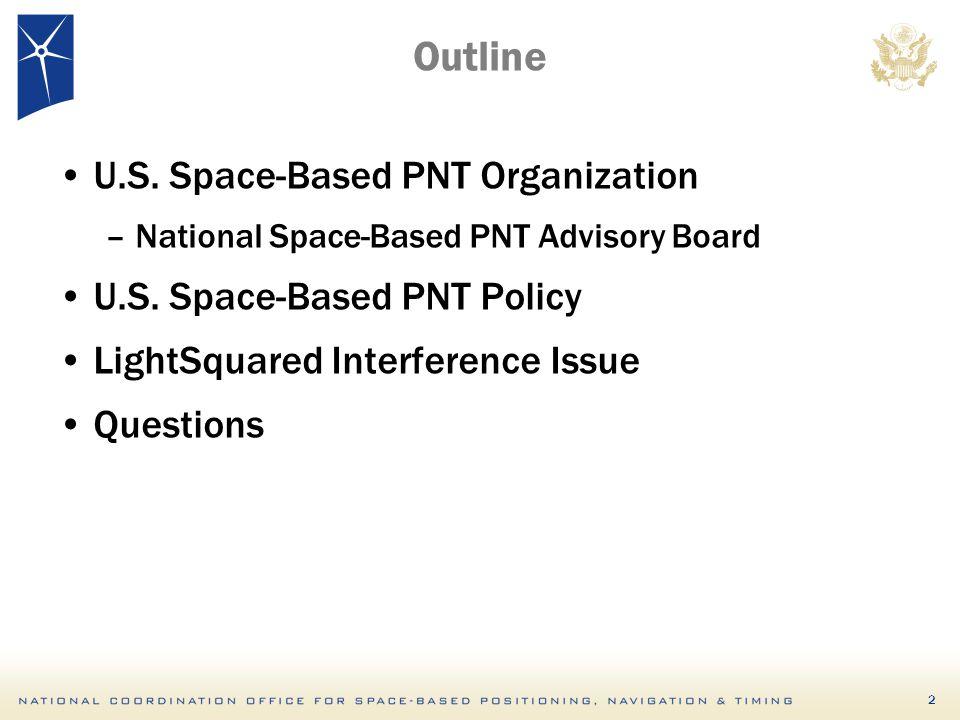 Outline U.S. Space-Based PNT Organization –National Space-Based PNT Advisory Board U.S.