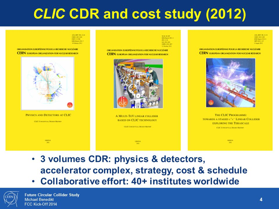 25 Future Circular Collider Study Michael Benedikt FCC Kick-Off 2014 In line with the European Strategy, CERN is launching a 5-year international design study for Future Circular Colliders; Worldwide collaboration in all areas - physics, experiments and accelerators – is essential to reach CDR level by 2018.