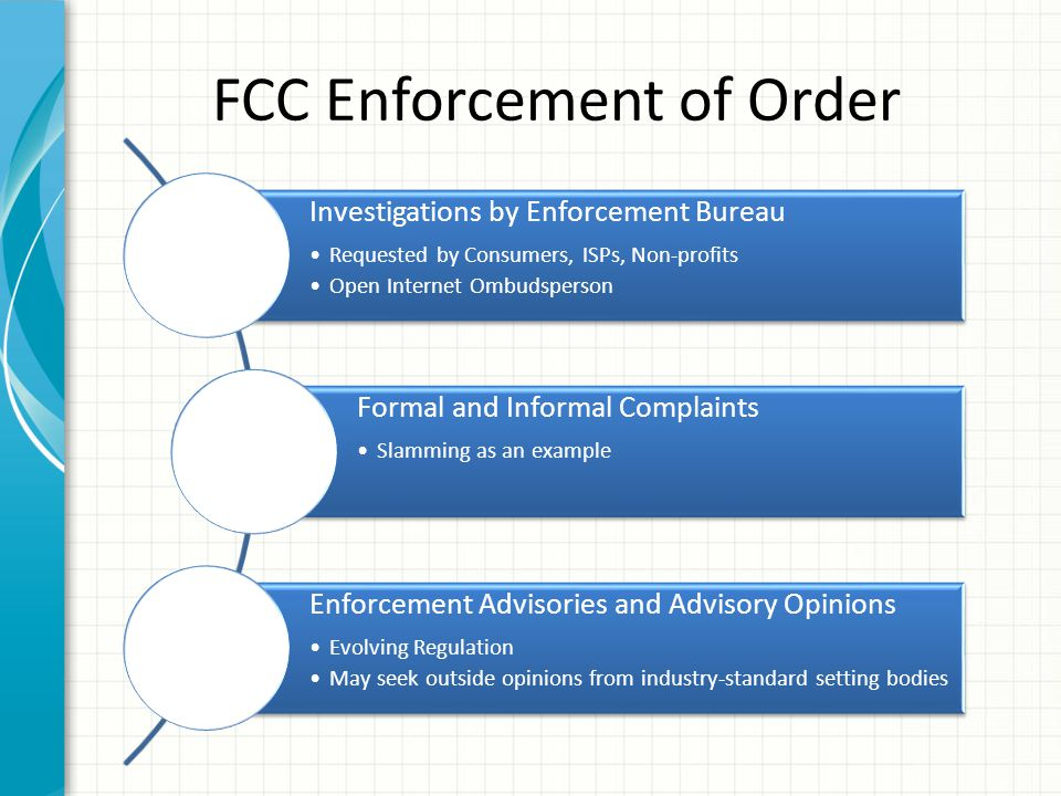 FCC Enforcement of Order Investigations by Enforcement Bureau Requested by Consumers, ISPs, Non-profits Open Internet Ombudsperson Formal and Informal