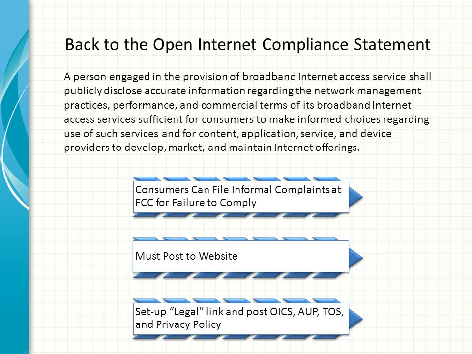 Back to the Open Internet Compliance Statement A person engaged in the provision of broadband Internet access service shall publicly disclose accurate