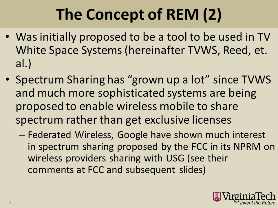 The Concept of REM (2) Was initially proposed to be a tool to be used in TV White Space Systems (hereinafter TVWS, Reed, et.