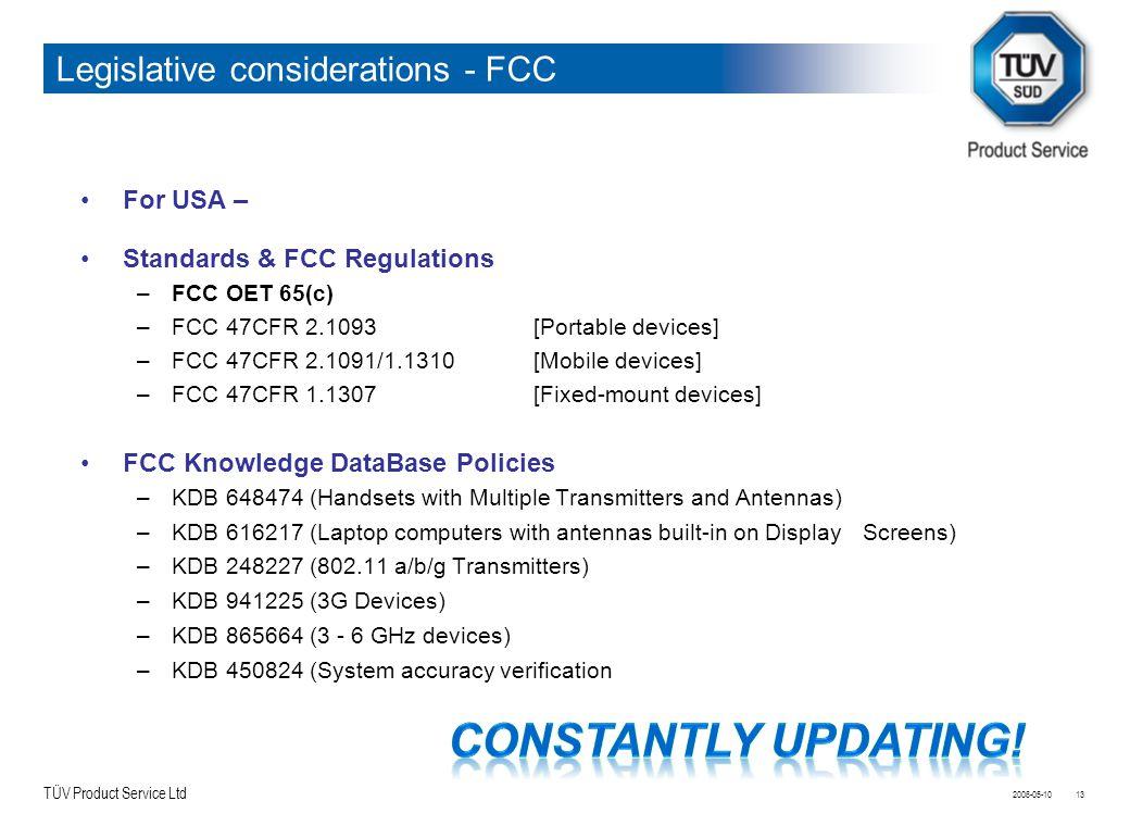TÜV Product Service Ltd Legislative considerations - FCC 2006-05-1013 For USA – Standards & FCC Regulations –FCC OET 65(c) –FCC 47CFR 2.1093 [Portable
