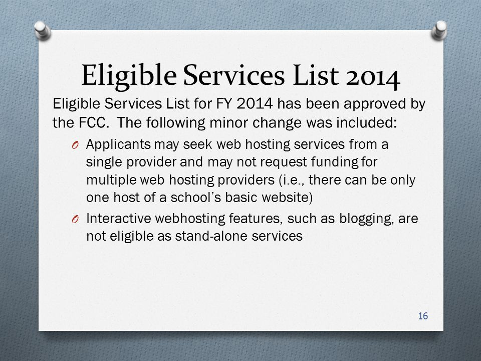 Eligible Services List 2014 Eligible Services List for FY 2014 has been approved by the FCC.