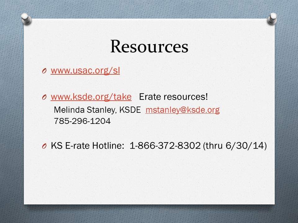 Resources O www.usac.org/sl www.usac.org/sl O www.ksde.org/take Erate resources.