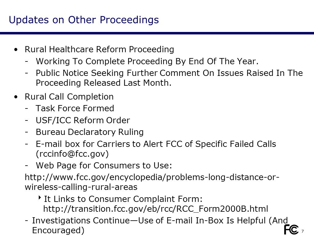7 Updates on Other Proceedings Rural Healthcare Reform Proceeding -Working To Complete Proceeding By End Of The Year.