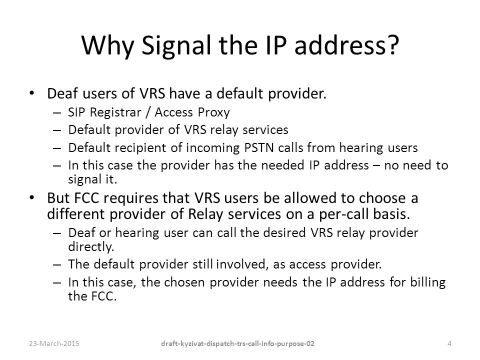 Why Signal the IP address. Deaf users of VRS have a default provider.