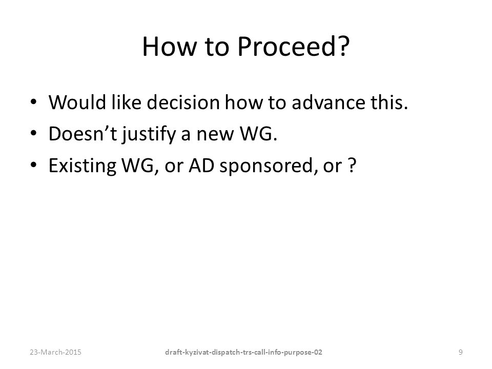 How to Proceed. Would like decision how to advance this.