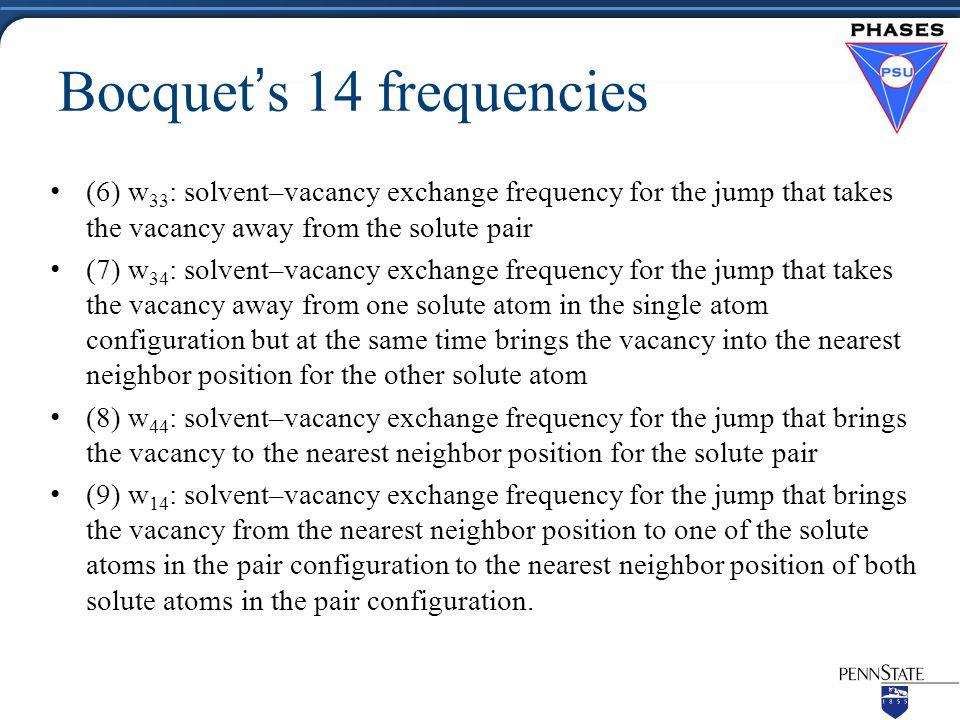 Bocquet's 14 frequencies (6) w 33 : solvent–vacancy exchange frequency for the jump that takes the vacancy away from the solute pair (7) w 34 : solven
