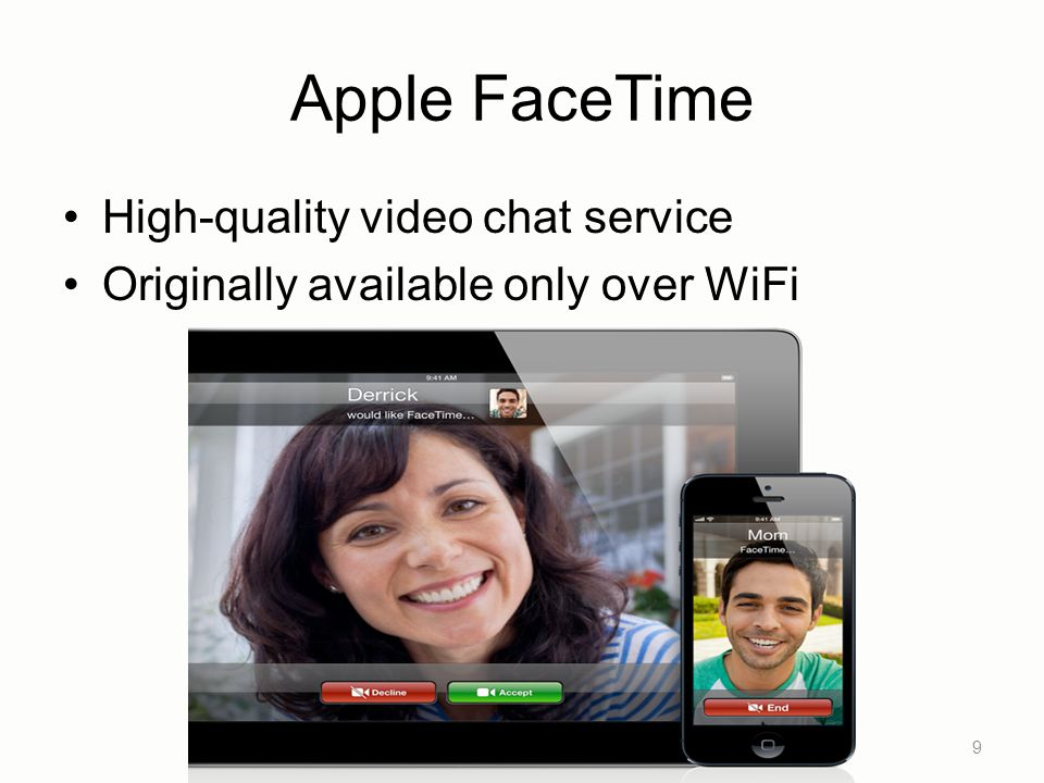AT&T and FaceTime: A Timeline Jun'12: Apple announces FaceTime over cellular –Carrier restrictions may apply Aug'12: AT&T limits use of FaceTime over cellular –Limited to customers with the Mobile Share plan –Sprint and Verizon announce support on all data plans 10