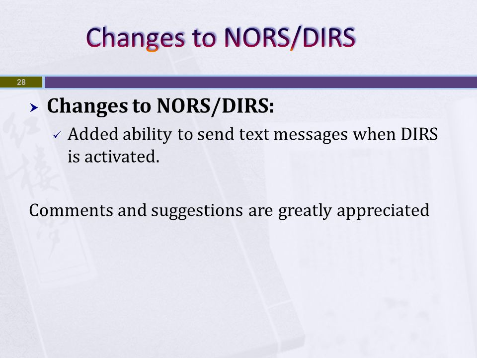  Changes to NORS/DIRS: Added ability to send text messages when DIRS is activated.
