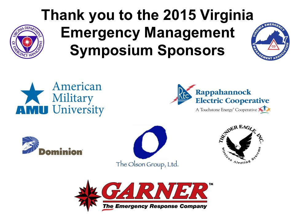 Emergency Management Meets Incident Management Team: Conducting a Multi-Agency Full Scale Exercise Virginia Emergency Management Symposium March 18, 2015 2
