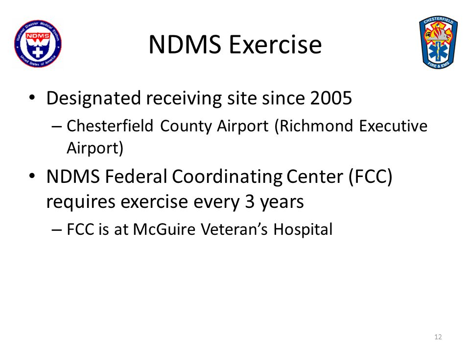 NDMS Exercise History 2005 – Deputy Chief and EM at airport with FCC Coordinator 2008 – Plane (C-130) landed.