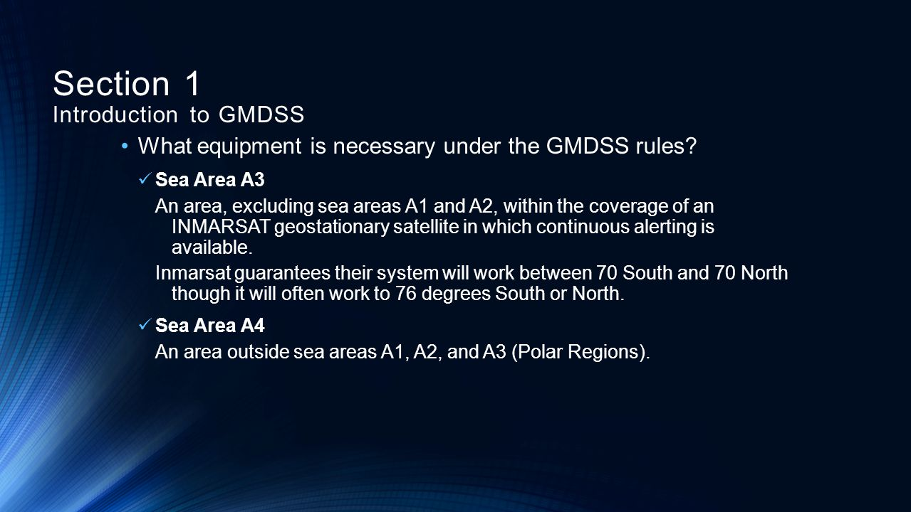 What equipment is necessary under the GMDSS rules? Sea Area A3 An area, excluding sea areas A1 and A2, within the coverage of an INMARSAT geostationar