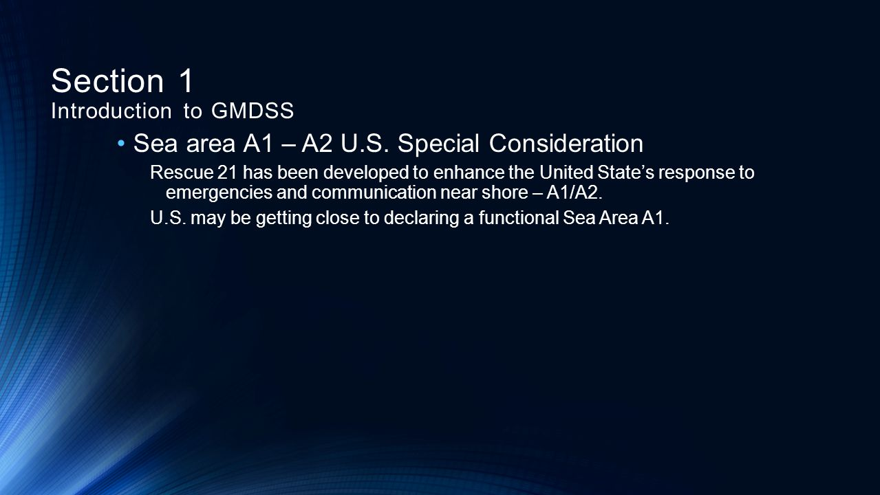 Sea area A1 – A2 U.S. Special Consideration Rescue 21 has been developed to enhance the United State's response to emergencies and communication near