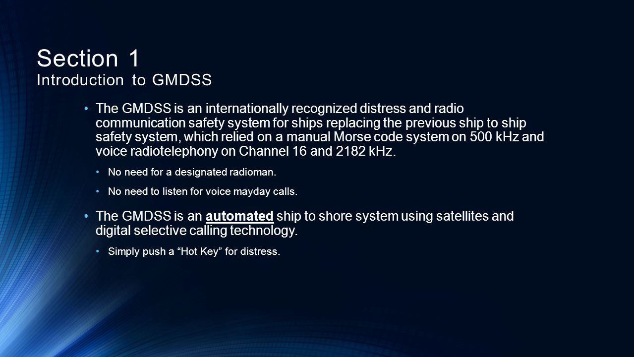The GMDSS is mandated for ships internationally by the International Maritime Organization (IMO) Safety of Life at Sea Convention (SOLAS), 1974, as amended in 1988.