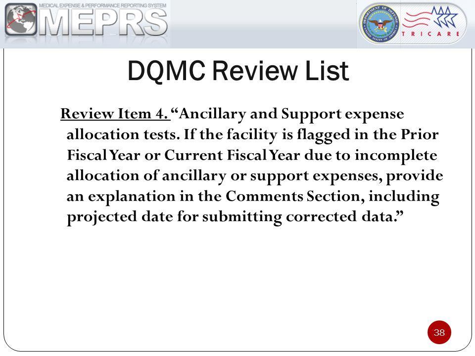 "DQMC Review List 38 Review Item 4. ""Ancillary and Support expense allocation tests. If the facility is flagged in the Prior Fiscal Year or Current Fis"