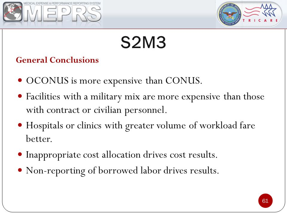 S2M3 61 General Conclusions OCONUS is more expensive than CONUS.