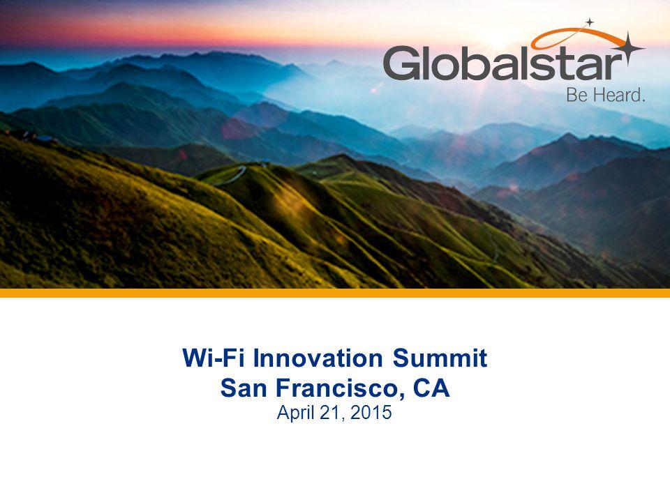 Wi-Fi Innovation Summit San Francisco, CA April 21, 2015