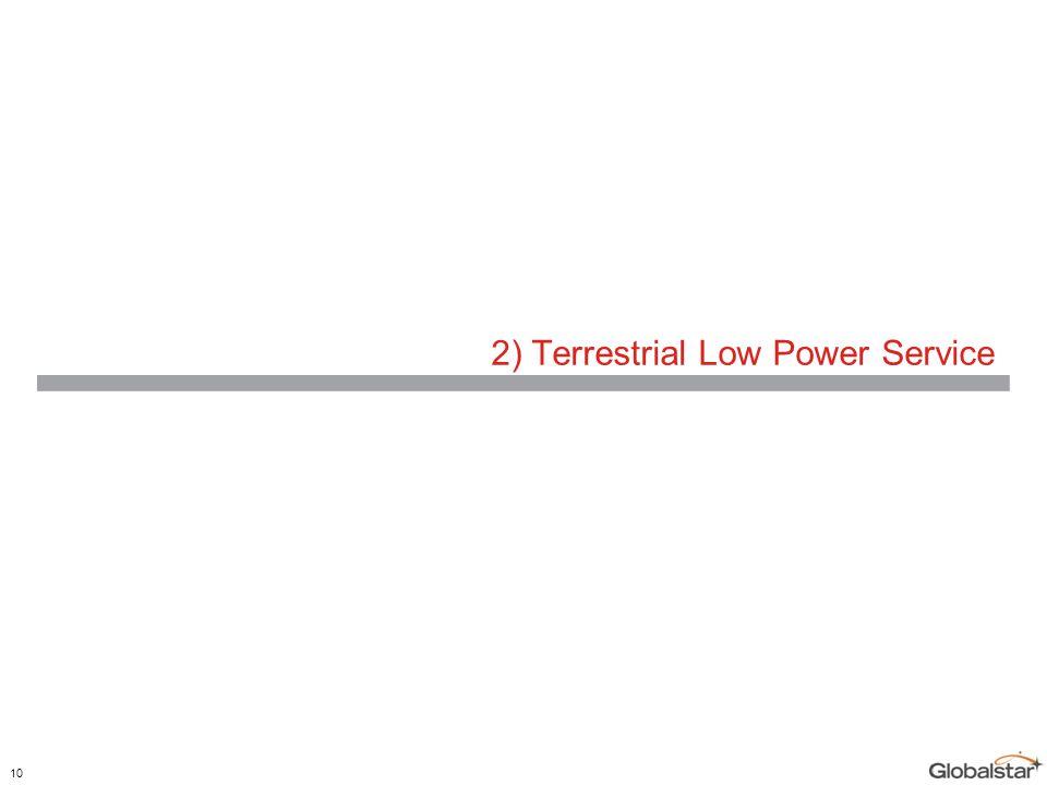2) Terrestrial Low Power Service 10