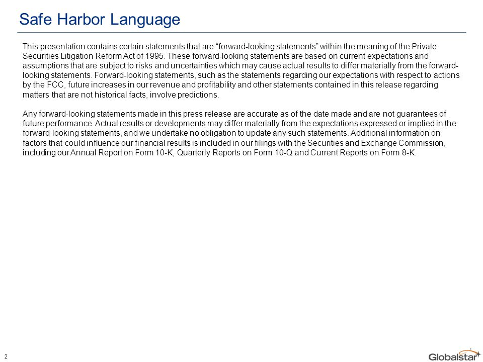 "Safe Harbor Language This presentation contains certain statements that are ""forward-looking statements"" within the meaning of the Private Securities"