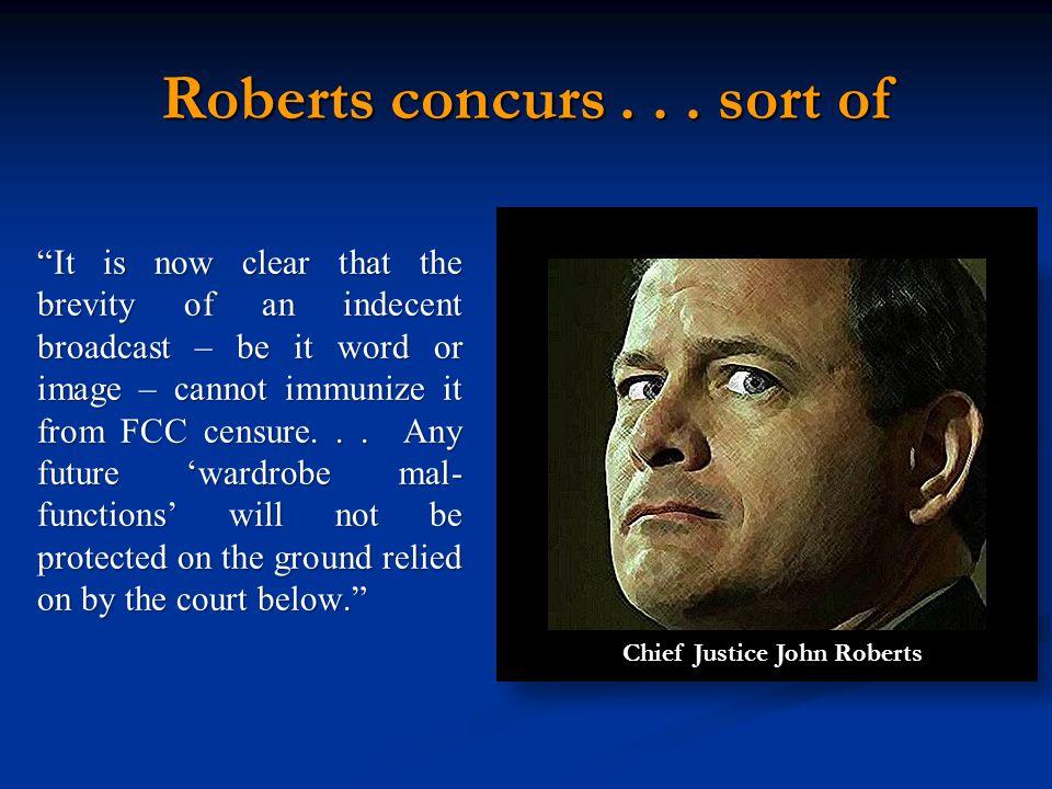 Roberts concurs...